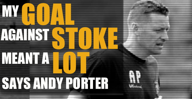Porter: My goal against Stoke meant a lot