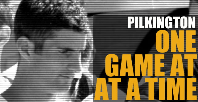 Pilkington: One game at a time
