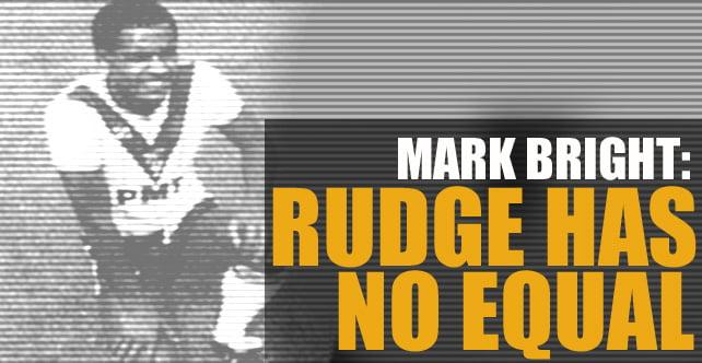 Bright: Rudge has no equal