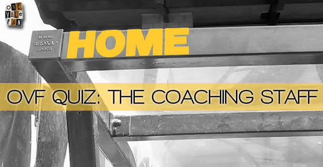 Quiz: how well do you know the Vale coaching staff?