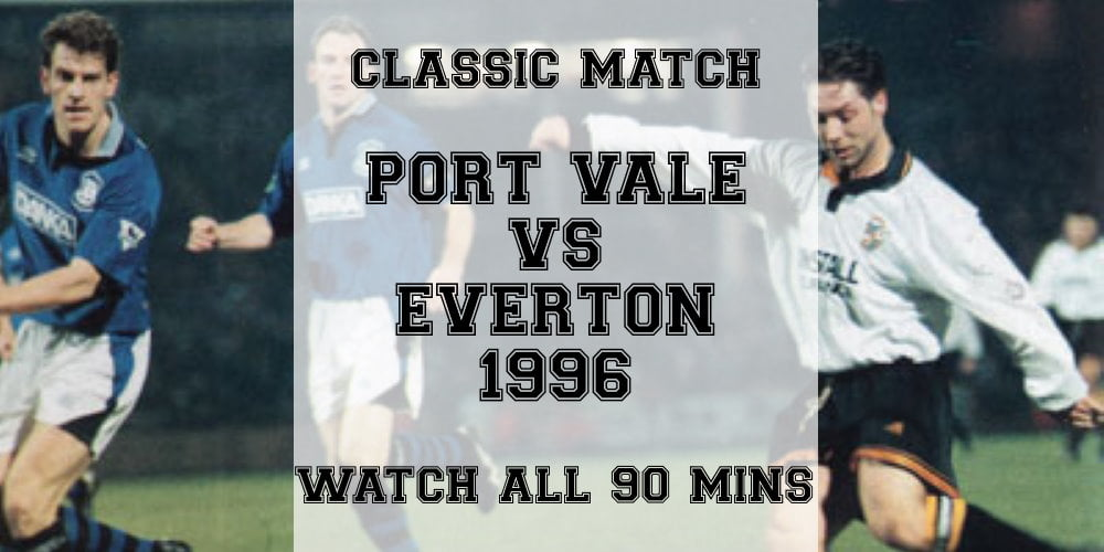 Port Vale versus Everton 1996