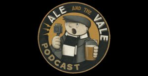 Ale and the Vale podcast