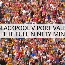Wednesday evening: see the full 90 mins of Blackpool v Port Vale from 1994